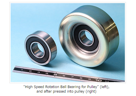"""Development of """"High Speed Rotation Ball Bearing for Pulley"""""""